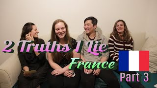 2 Truths and a Lie France - Part 3