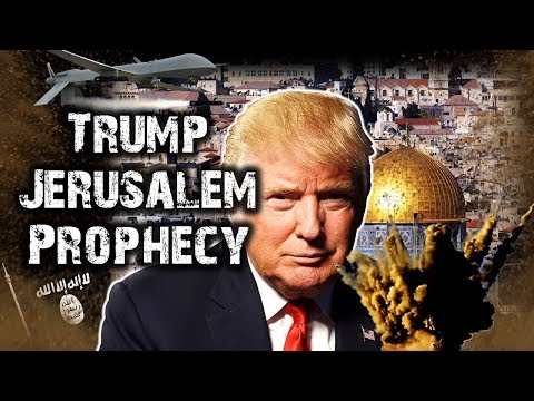 TRUMP And JERUSALEM - FULFILLING END-TIME BIBLE PROPHECY?