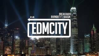 Bvrnout ft. Baasik - Breakaway