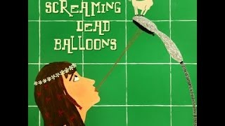 Screaming dEAD Balloons (Full album)
