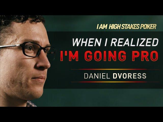 Daniel Dvoress - When I Realized I'm Going Pro
