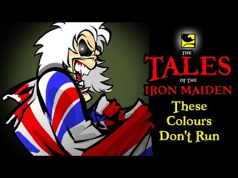 The Tales Of The Iron Maiden - THESE COLOURS DON'T RUN