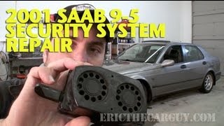 Fixing Saab 9-5 Security System Problems -EricTheCarGuy