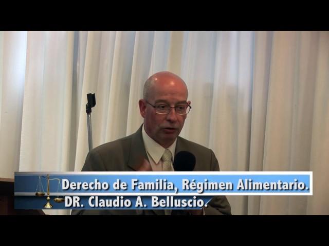 Derecho de Familia, Régimen Alimentario. DR. Claudio A. Belluscio