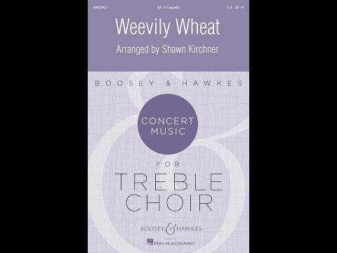 Weevily Wheat - Arranged by Shawn Kirchner