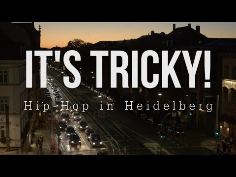 It's Tricky! - Hip Hop in Heidelberg Dokumentation (EXTENDED VERSION)