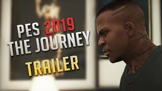 PES 2019 - The Journey Trailer
