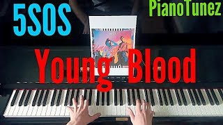 YOUNGBLOOD - 5SOS - Piano Cover