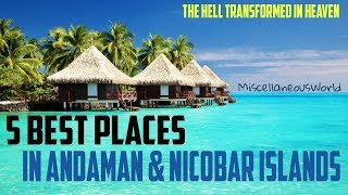 5 Best Places To Visit In Andaman and Nicobar Islands | Miscellaneous World |