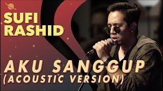 Sufi Rashid - Aku Sanggup [Acoustic Version]