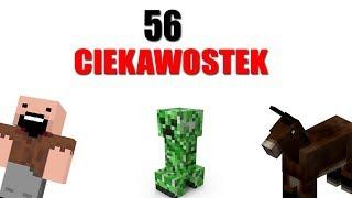 56 CIEKAWOSTEK O MINECRAFT!