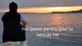Har Qadam Per Koi Qatil Hai Kahan Jaye Koi