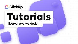 Everyone vs Me Mode | ClickUp