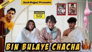 Bin Bulaye Chacha   Live-In with Chacha ji #anshrajpal