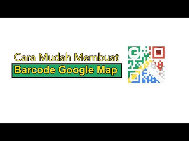 Cara Mudah Membuat Barcode Alamat di Google Maps