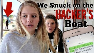 WE SNUCK ONTO THE HACKERS BOAT || Taylor and Vanessa
