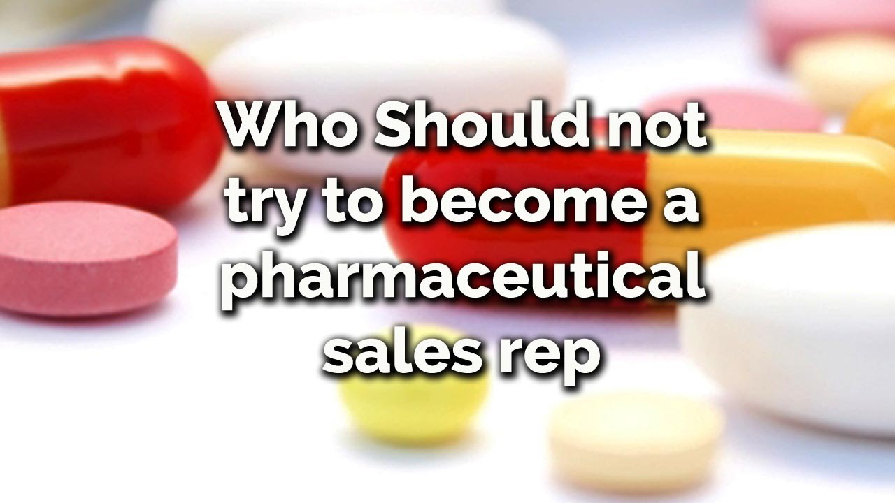 Who Should Not Try To Become A Pharmaceutical Sales Rep