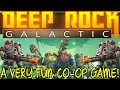 DEEP ROCK GALACTIC | Steam Early Access Gameplay! - A Very Fun Co-op Game!