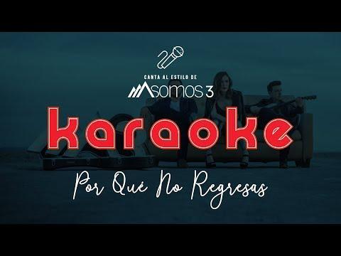 Somos 3 - Por Qué No Regresas (Karaoke)