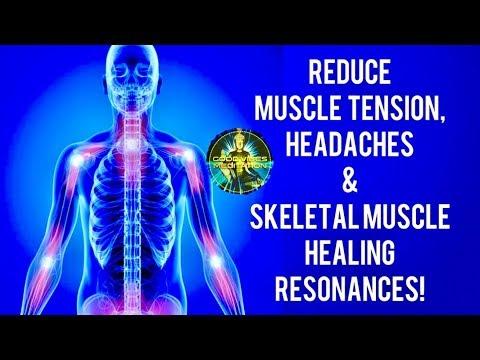 Reduce Muscle Tension & Headaches , Skeletal Muscle Healing Resonances Binaural beats Music