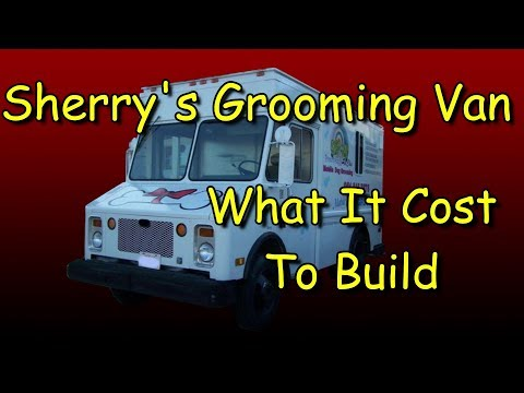 What It Cost To Build The Grooming Van
