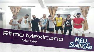 Baixar Ritmo mexicano - MC GW - Coreografia - Meu Swingão.