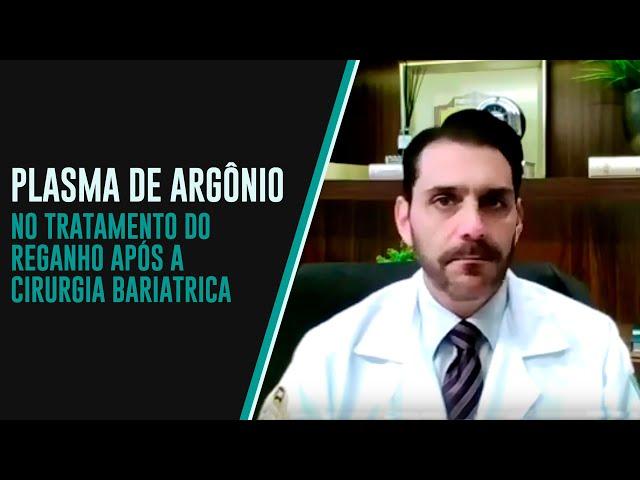 Plasma de Argônio no tratamento do reganho de peso após Cirurgia Bariátrica.