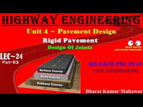 Highway~Transportation Lec 24~U4~Pavement Design Part B3 Rigid Pavement (Design of Joints) by BKM