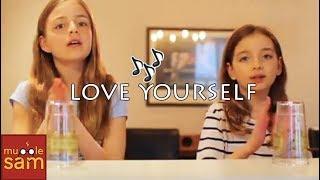 Cups - Love Yourself - Justin Bieber | Sophia & Bella Mugglesam Kids
