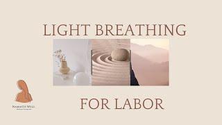 Light Breathing for Labor.