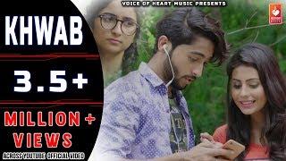 Khwab (FULL VIDEO) | New Punjabi Songs 2017 | Aanchal Ahuja | Ghanu Musics | Nitin Watts