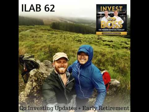 62 - Q2 Investing Updates + Early Retirement