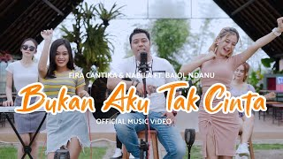 Fira Cantika & Nabila Ft. Bajol Ndanu - Bukan Aku Tak Cinta (Official Music Video)
