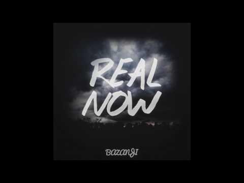 Bazanji - Real Now (Prod. Penacho) [Official Audio]