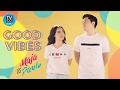 Good Vibes with Maja Salvador and Paulo Avelino