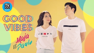 Good Vibes with Maja Salvador and Paulo Avelino