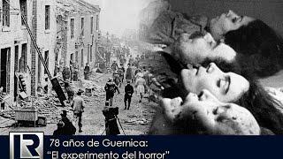 """78 años de Guernica """"el experimento del horror"""""""