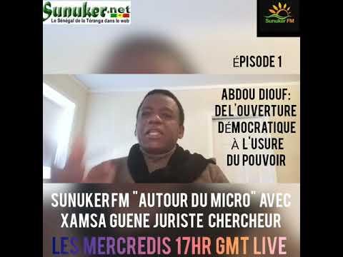 """""""Autour du Micro"""" avec XAMSA GUENE EP1 ABDOU DIOUF DE L'OUVERTURE DÉMOCRATIQUE À L'USURE DU POUVOIR"""