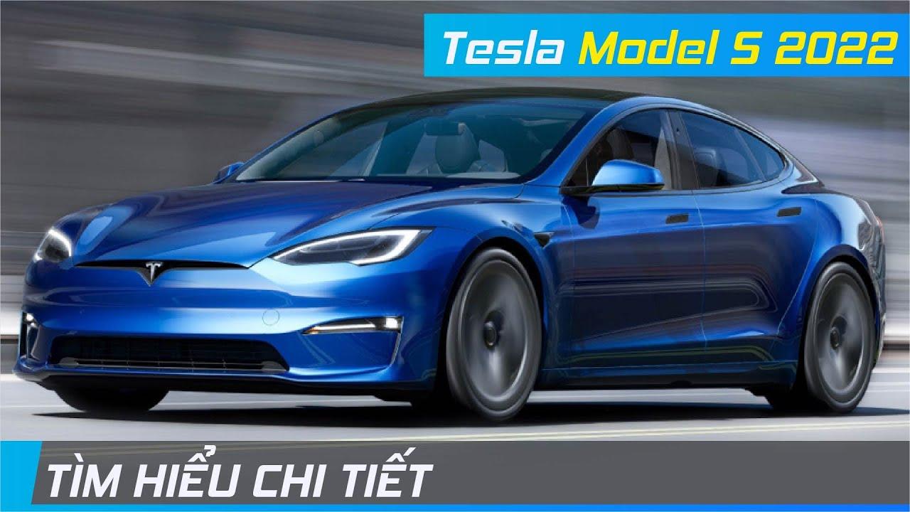 Chi tiết Tesla Model S 2022 | Tăng tốc đè bẹp mọi siêu xe, phạm vi di chuyển kỉ lục | XE24h