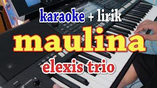MAULINA [KARAOKE] ELEXIS  TRIO