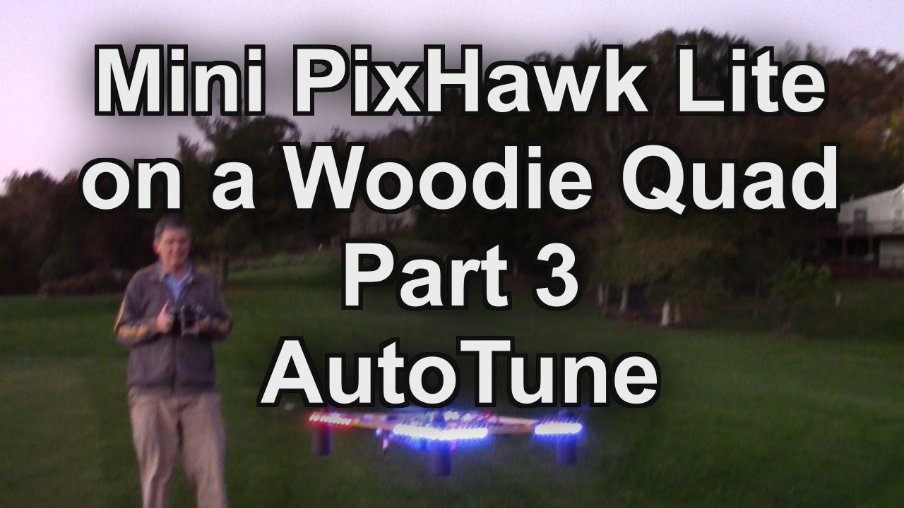 Mini PixHawk Lite Part 3 - How to do Autotune with V3 3 Firmware by Dave  Merc Productions