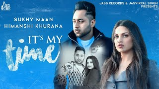 Its My Time Sukhy Maan Free MP3 Song Download 320 Kbps