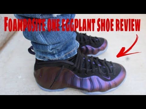 huge selection of d7447 a2db1 FOAMPOSITE ONE EGGPLANT SHOE REVIEW+ ON FEET !