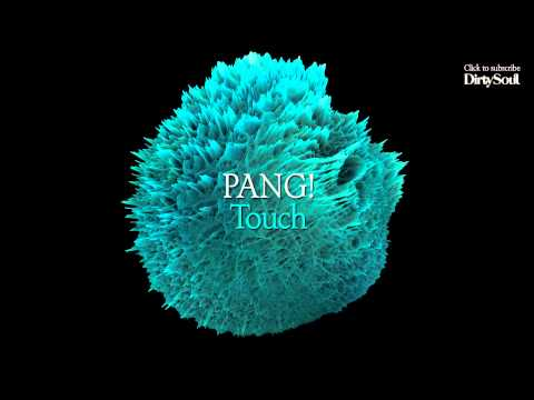 PANG! - Touch (Original Mix) [Dirty Soul Music]
