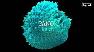PANG! - Touch (Original Mix) [Dirty Soul Music]