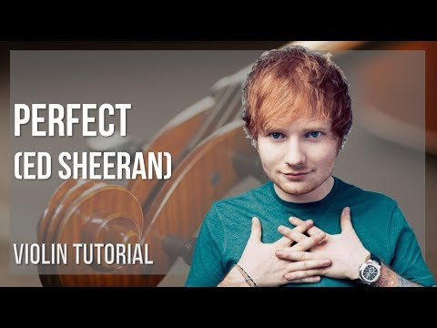 How to play Perfect by Ed Sheeran on Violin (Tutorial)