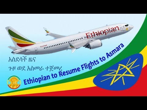 Ethiopian air lines departure to Eritrean capital Asmara  2018