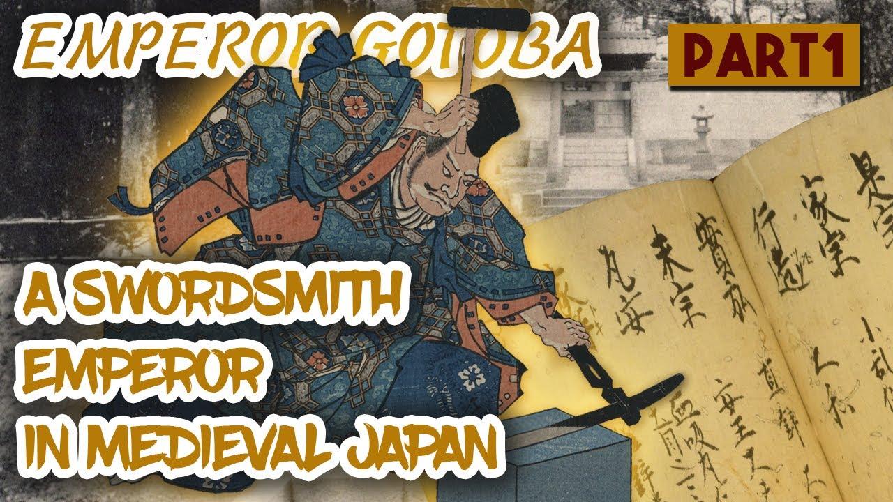 Gotoba: a Swordsmith Emperor in Medieval Japan Part One 後鳥羽上皇と隠岐の島とその御番鍛冶