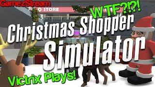 Victrix Plays! Christmas Shopping Simulator! Thumbnail
