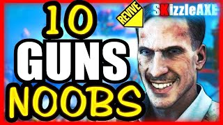 10 GUNS NOOBS THINK ARE BAD - ARE YOU A NOOB? (10 Weapons Call of Duty Zombies Noobs Think Are Worst
